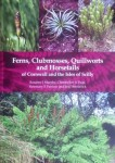 Ferns, Clubmosses, Quillworts and Horsetails of Cornwall and the Isles of Scilly